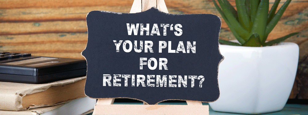 What's your retirement plan
