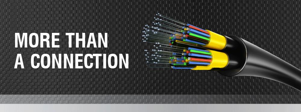 Fiber More Than A Connection