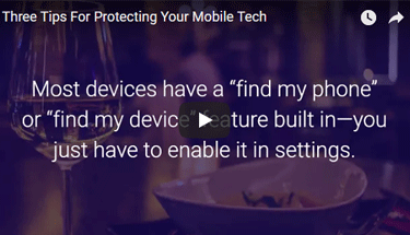 Video on how to protect your mobile tech