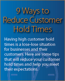 Reduce customer hold times